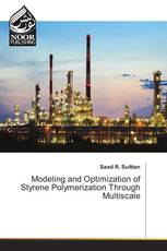Modeling and Optimization of Styrene Polymerization Through Multiscale