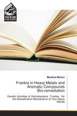 Frankia in Heavy Metals and Aromatic Compounds Bio-remediation