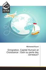 Emigration, Capital Humain et Croissance : Gain ou perte des cerveaux?