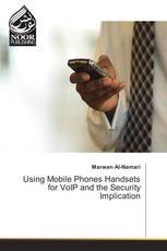 Using Mobile Phones Handsets for VoIP and the Security Implication