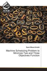 Machine Scheduling Problem to Minimize Two and Three Objectives Function