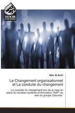 Le Changement organisationnel et La conduite du changement