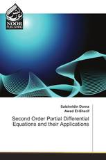 Second Order Partial Differential Equations and their Applications
