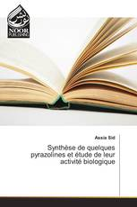 Synthèse de quelques pyrazolines et étude de leur activité biologique