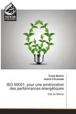 ISO 50001, pour une amélioration des performances énergétiques