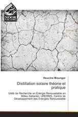 Distillation solaire théorie et pratique