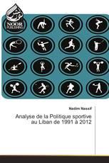 Analyse de la Politique sportive au Liban de 1991 à 2012