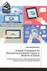 A Novel Framework for Discovering Emerging Topics in Streams of Social