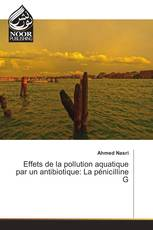 Effets de la pollution aquatique par un antibiotique: La pénicilline G