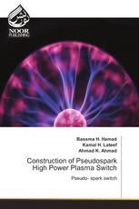 Construction of Pseudospark High Power Plasma Switch