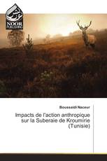 Impacts de l'action anthropique sur la Suberaie de Kroumirie (Tunisie)