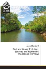 Soil and Water Pollution, Sources and Remedies Processes (Review)