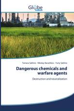 Dangerous chemicals and warfare agents