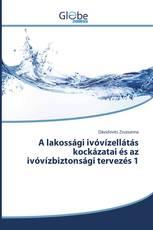 A lakossági ivóvízellátás kockázatai és az ivóvízbiztonsági tervezés 1
