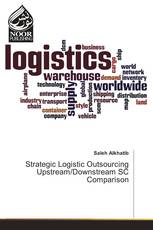 Strategic Logistic Outsourcing Upstream/Downstream SC Comparison