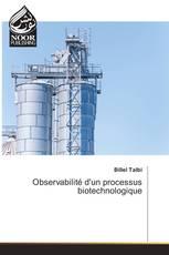 Observabilité d'un processus biotechnologique