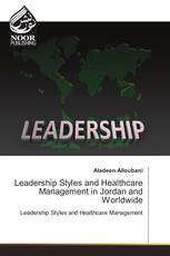 Leadership Styles and Healthcare Management in Jordan and Worldwide