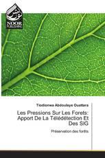 Les Pressions Sur Les Forets: Apport De La Télédétection Et Des SIG