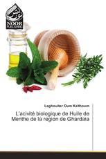 L'acivité biologique de Huile de Menthe de la region de Ghardaia