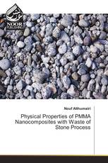 Physical Properties of PMMA Nanocomposites with Waste of Stone Process