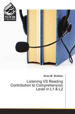 Listening VS Reading Contribution to Comprehension Level in L1 & L2