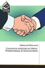 Commerce ambulant au Maroc: Problématique et restructuration