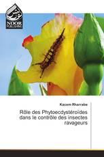 Rôle des Phytoecdystéroïdes dans le contrôle des insectes ravageurs