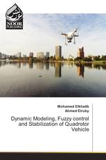 Dynamic Modeling, Fuzzy control and Stabilization of Quadrotor Vehicle