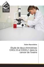Etude de deux chimiokines CXCL12 et CX3CL1 dans le cancer de l'ovaire
