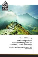 Future Impacts of Nanotechnology and Its Implementations in Nature