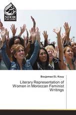 Literary Representation of Women in Moroccan Feminist Writings