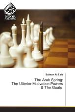 The Arab Spring: The Ulterior Motivation Powers & The Goals