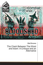 The Clash Between The West and Islam: A Critique and an Alternative