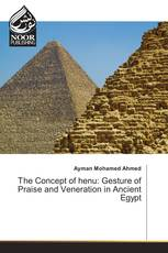The Concept of henu: Gesture of Praise and Veneration in Ancient Egypt