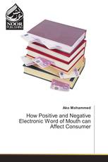How Positive and Negative Electronic Word of Mouth can Affect Consumer
