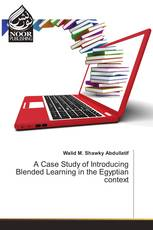 A Case Study of Introducing Blended Learning in the Egyptian context