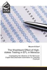 The Washback Effect of High-stakes Testing in EFL in Morocco