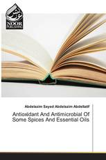 Antioxidant And Antimicrobial Of Some Spices And Essential Oils