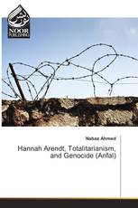 Hannah Arendt, Totalitarianism, and Genocide (Anfal)