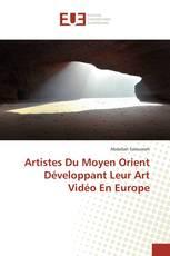 Artistes Du Moyen Orient Développant Leur Art Vidéo En Europe