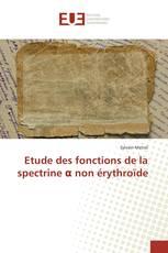 Etude des fonctions de la spectrine α non érythroïde