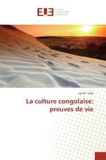La culture congolaise: preuves de vie