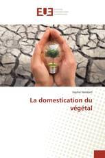 La domestication du végétal