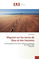 Migrant sur les terres de Dieu et des hommes