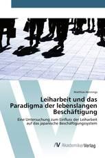 Leiharbeit und das Paradigma der lebenslangen Beschäftigung
