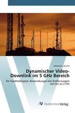 Dynamischer Video-Downlink im 5 GHz Bereich