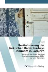 Revitalisierung des türkischen Bades Isa-beys Hammam in Sarajevo