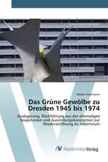 Das Grüne Gewölbe zu Dresden 1945 bis 1974
