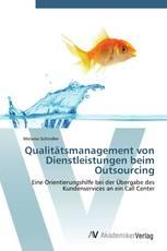 Qualitätsmanagement von Dienstleistungen beim Outsourcing