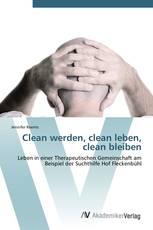 Clean werden, clean leben, clean bleiben